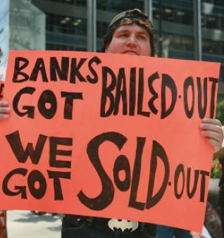 Banks Got Bailed Out, We Got Sold Out protest sign