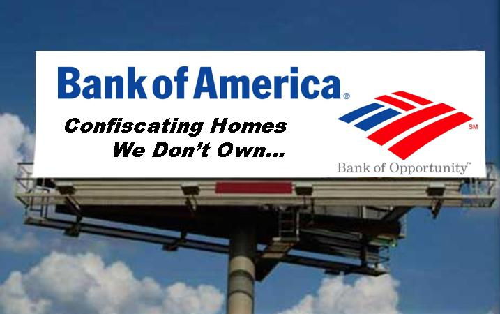 Bank of America, Confiscating Homes We Don't Own